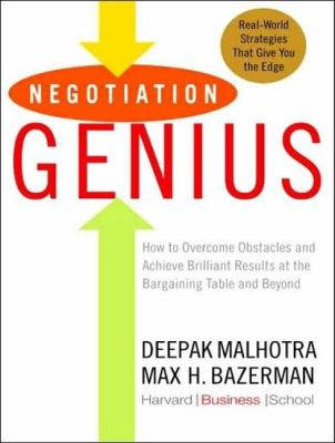 Negotiation Genius: How to Overcome Obstacles and Achieve Brilliant Results at the Bargaining Table and Beyond  2007 9781400105403 Front Cover