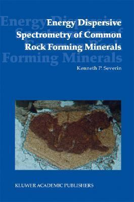 Energy Dispersive Spectrometry of Common Rock Forming Minerals   2004 9781402028403 Front Cover