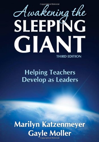 Awakening the Sleeping Giant Helping Teachers Develop as Leaders 3rd 2009 edition cover