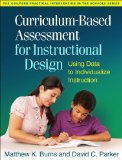 Curriculum-Based Assessment for Instructional Design Using Data to Individualize Instruction  2014 edition cover