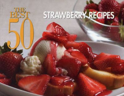 Best 50 Strawberry Recipes  N/A 9781558673403 Front Cover