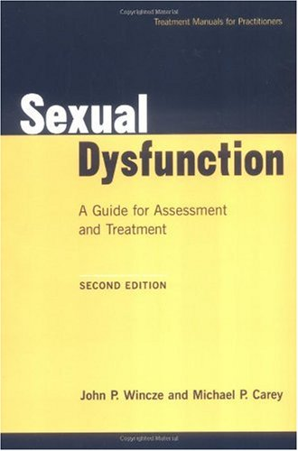 Sexual Dysfunction, Second Edition A Guide for Assessment and Treatment 2nd 2001 edition cover