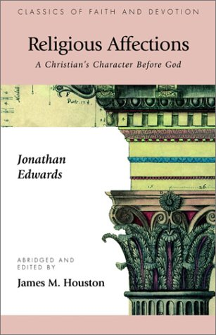 Religious Affections : A Christian's Character Before God 1st edition cover