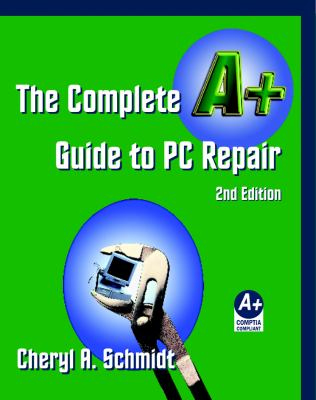 Complete A+ Guide to PC Repair Textbook  2nd 2004 9781576761403 Front Cover