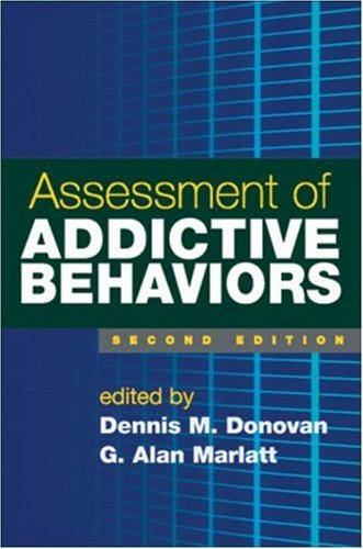 Assessment of Addictive Behaviors  2nd 2008 (Revised) 9781593856403 Front Cover