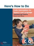 Here's How to Do Early Intervention for Speech and Language Empowering Parents  2012 edition cover