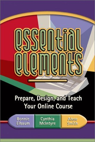 Essential Elements Prepare, Design, and Teach Your Online Course  2002 edition cover