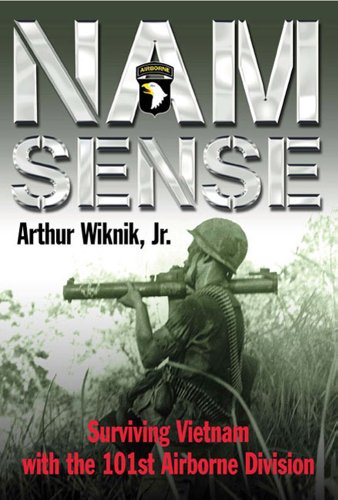 Nam Sense Surviving Vietnam with the 101st Airborne Division  2005 9781932033403 Front Cover