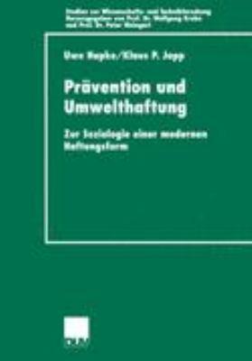 Pr�vention und Umwelthaftung Zur Soziologie Einer Modernen Haftungsform  2001 9783824444403 Front Cover