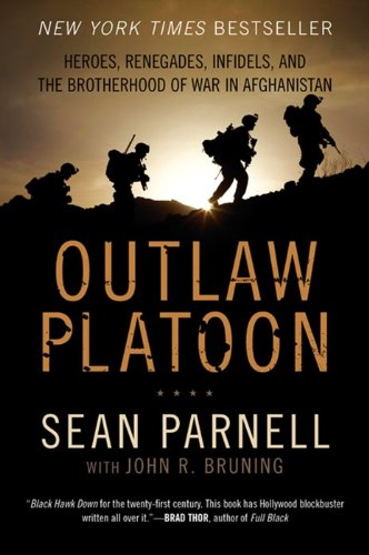 Outlaw Platoon Heroes, Renegades, Infidels, and the Brotherhood of War in Afghanistan  2012 edition cover