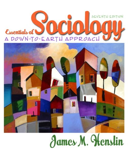 Essentials of Sociology A Down-to-Earth Approach 7th 2007 edition cover