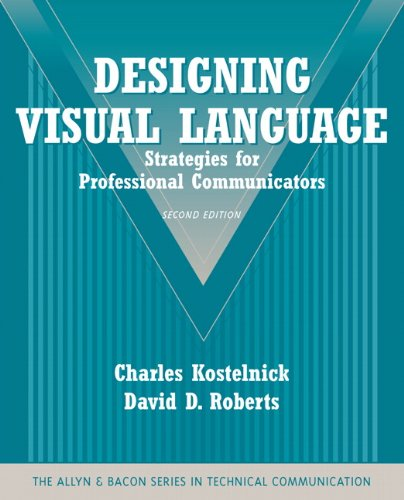 Designing Visual Language Strategies for Professional Communicators (Part of the Allyn and Bacon Series in Technical Communication) 2nd 2011 edition cover