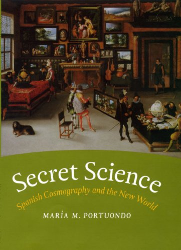 Secret Science Spanish Cosmography and the New World  2013 9780226055404 Front Cover