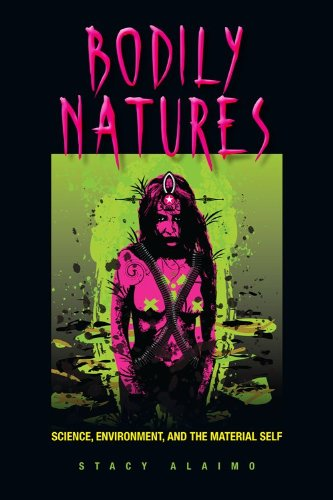 Bodily Natures Science, Environment, and the Material Self  2010 edition cover
