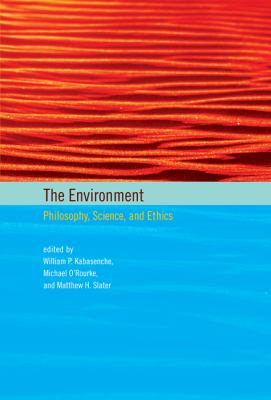 Environment Philosophy, Science, and Ethics  2012 9780262017404 Front Cover