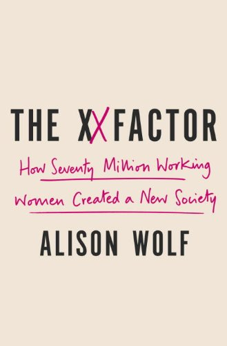 XX Factor How the Rise of Working Women Has Created a Far Less Equal World N/A 9780307590404 Front Cover