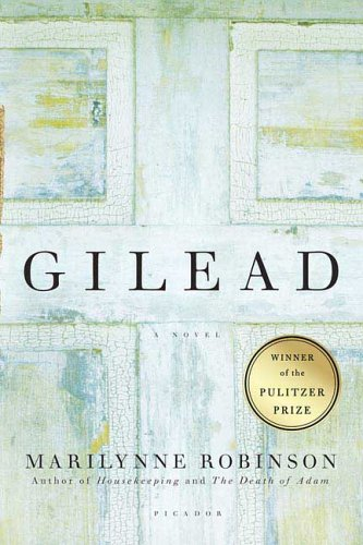 Gilead A Novel N/A 9780312424404 Front Cover