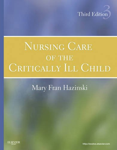 Nursing Care of the Critically Ill Child  3rd 2013 edition cover