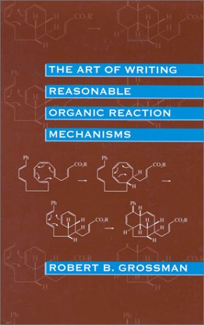 Art of Writing Reasonable Organic Reaction Mechanisms  2nd 1999 edition cover