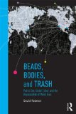 Beads, Bodies, and Trash Public Sex, Global Labor, and the Disposability of Mardi Gras  2015 edition cover