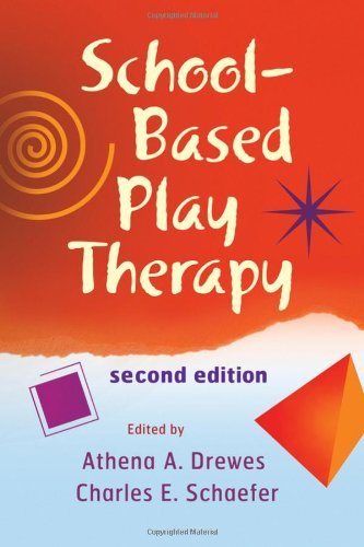 School-Based Play Therapy  2nd 2010 edition cover