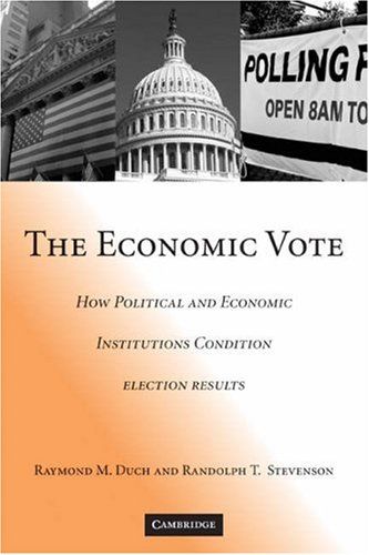 Economic Vote How Political and Economic Institutions Condition Election Results  2008 edition cover