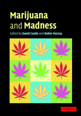 Marijuana and Madness Psychiatry and Neurobiology  2004 9780521819404 Front Cover