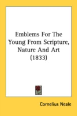 Emblems for the Young from Scripture, Nature and Art N/A 9780548678404 Front Cover