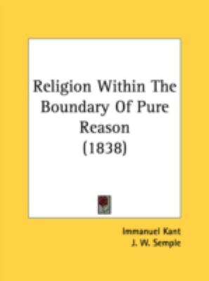 Religion Within the Boundary of Pure Reason  N/A 9780548706404 Front Cover