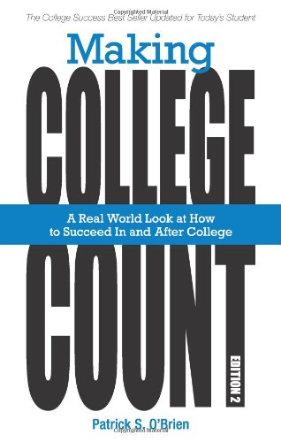 Making College Count A Real World Look at How to Succeed in and after College 12th 2010 edition cover