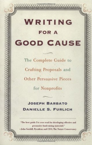 Writing for a Good Cause The Complete Guide to Crafting Proposals and Other Persuasive Pieces for Nonprof  2000 edition cover
