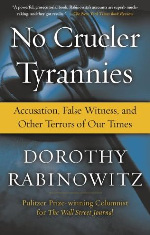 No Crueler Tyrannies Accusation, False Witness, and Other Terrors of Our Times  2004 (Reprint) edition cover