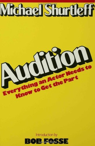 Audition Everything an Actor Needs to Know to Get the Part N/A edition cover