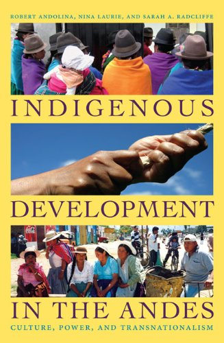 Indigenous Development in the Andes Culture, Power, and Transnationalism  2009 edition cover