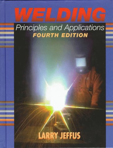 Welding Principles and Applications  4th 1999 (Revised) edition cover