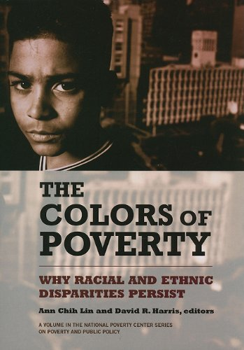 Colors of Poverty Why Racial and Ethnic Disparities Exist  2010 edition cover
