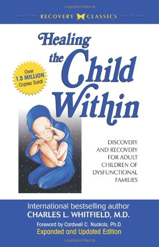 Healing the Child Within Discovery and Recovery for Adult Children of Dysfunctional Families  1987 (Revised) edition cover