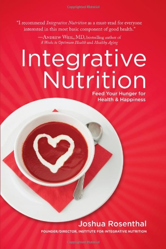 Integrative Nutrition Feed Your Hunger for Health and Happiness N/A edition cover