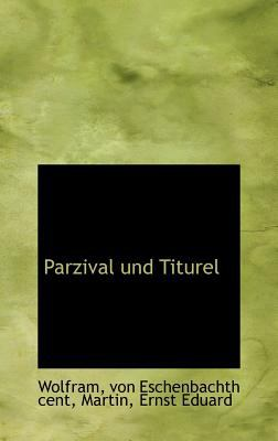 Parzival und Titurel  N/A 9781113165404 Front Cover