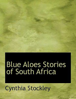 Blue Aloes Stories of South Afric N/A 9781113628404 Front Cover