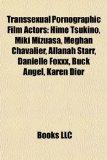 Transsexual Pornographic Film Actors : Hime Tsukino, Miki Mizuasa, Meghan Chavalier, Allanah Starr, Danielle Foxxx, Buck Angel, Karen Dior N/A 9781155295404 Front Cover