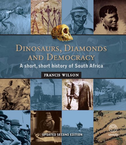 Dinosaurs, Diamonds and Democracy A Short, Short History of South Africa Revised  edition cover