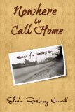 Nowhere to Call Home Memoir of a Homeless Boy N/A 9781491016404 Front Cover
