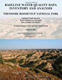 Baseline Water Quality Data Inventory and Analysis: Theodore Roosevelt National Park  N/A 9781494239404 Front Cover