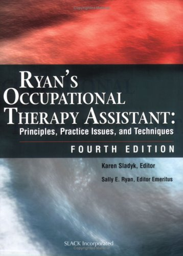 Ryan's Occupational Therapy Assistant Principles, Practice Issues, and Techniques 4th 2005 edition cover