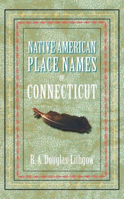Native American Place Names of Connecticut  N/A 9781557095404 Front Cover