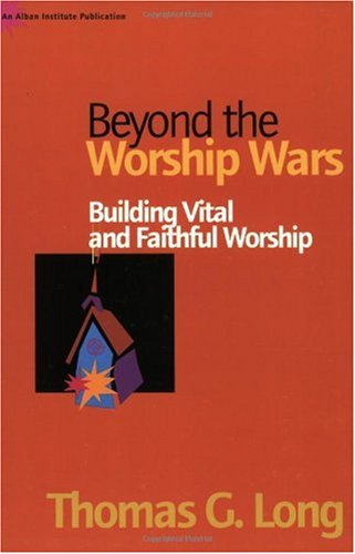 Beyond the Worship Wars Building Vital and Faithful Worship  2002 edition cover