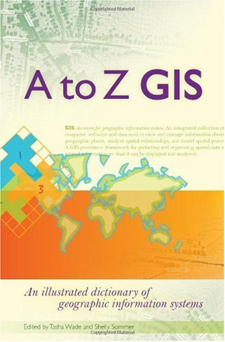 A to Z GIS An Illustrated Dictionary of Geographic Information Systems 2nd 2006 edition cover