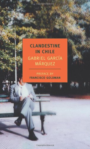 Clandestine in Chile The Adventures of Miguel Littin  2009 edition cover