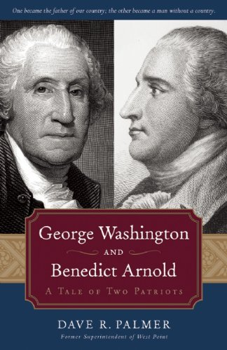 George Washington and Benedict Arnold A Tale of Two Patriots N/A 9781596986404 Front Cover